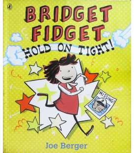 Bridget Fidget: Hold on Tight!