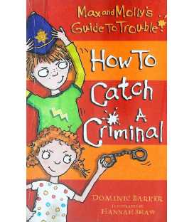 How to Catch a Criminal (Max and Molly's Guide to Trouble)