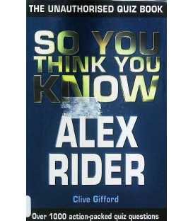 So You Think You Know Alex Rider