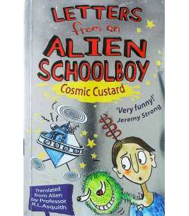 Letters from an Alien Schoolboy Cosmic Custard