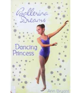 Dancing Princess (Ballerina Dreams)