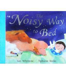 The Noisy Way to Bed