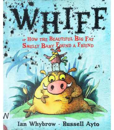 Whiff, or, How the Beautiful Big Fat Smelly Baby Found a Friend