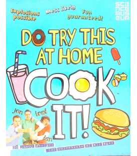 Do Try This at Home - Cook It!