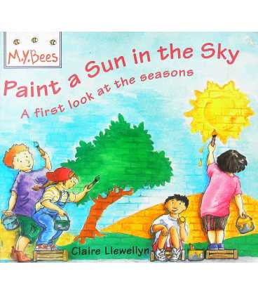Paint a Sun in the Sky: A First Look at the Seasons (MYBees)