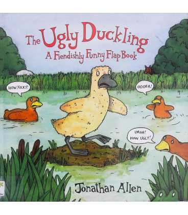 The Ugly Duckling: A Fiendishly Funny Flap Book