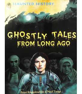 Ghostly Tales From Long Ago (Haunted History)