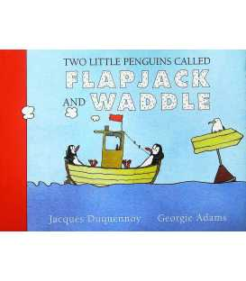 Two Little Penguins Called Flapjack and Waddle