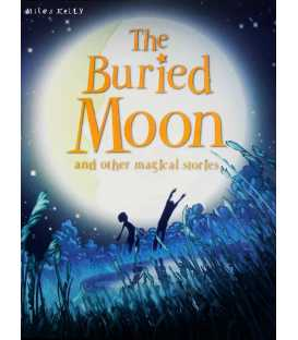 The Buried Moon and Other Magical Stories