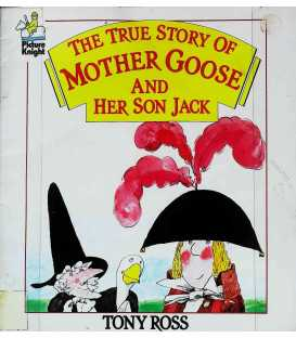 The True Story of Mother Goose and Her Son Jack