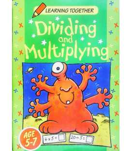 Learning Together Dividing and Multiplying Ages 5-7