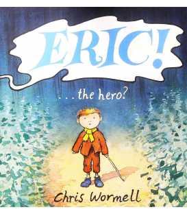Eric!...the hero?