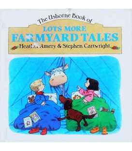 Lots More Farmyard Tales