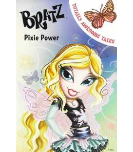 Pixie Power (Bratz Fiction Totally Awesome Tales)