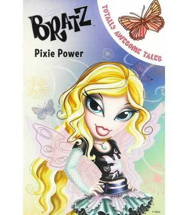 Pixie Power (Bratz Fiction Totally Awesome Tales)